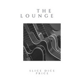 The Lounge by Slice Dice Price