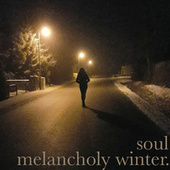 soul melancholy winter by Various Artists