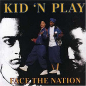 Face The Nation by Kid 'N Play