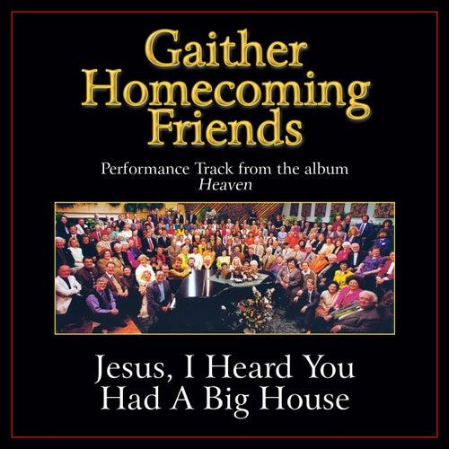 Jesus, I Heard You Had a Big House Performance Tracks by Various Artists