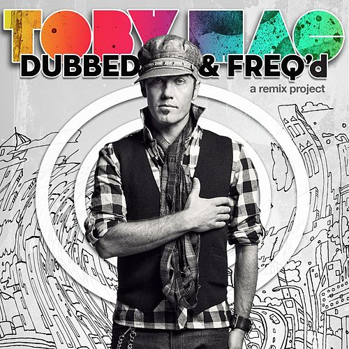 Dubbed & Freq'd: A Remix Project by TobyMac