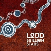 5 Billion Stars de Loud