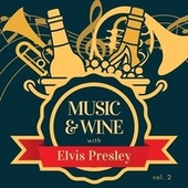 Music & Wine with Elvis Presley, Vol. 2 fra Elvis Presley