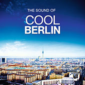 The Sound Of Cool Berlin von Various Artists