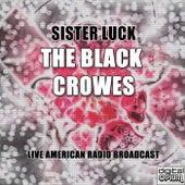 Sister Luck (Live) de The Black Crowes