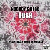 Nobody's Hero (Live) von Rush