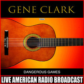 Dangerous Games by Gene Clark
