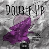 Double Up by 5K