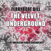 Ferryboat Bill (Live) de The Velvet Underground
