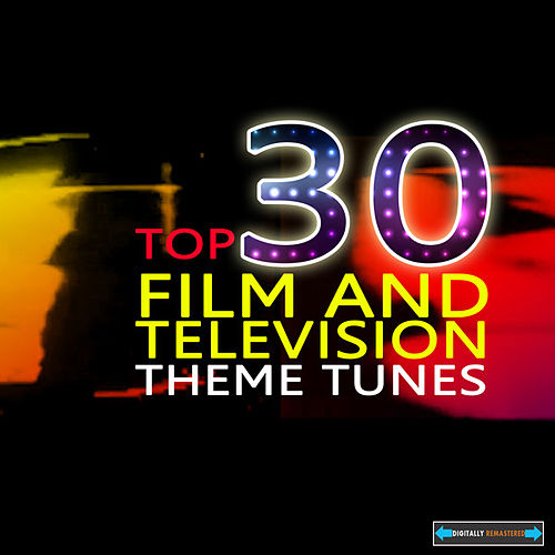 Top Thirty Film and Television Themes by Various Artists