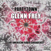 Partytown (Live) de Glenn Frey