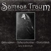 Unbeugsam-Unberechenbar-Unsterblich (Live in Bochum) by Samsas Traum