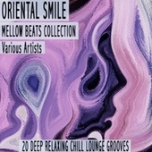 Oriental Smile - Mellow Beats Collection von Various Artists