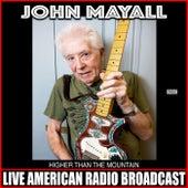 Higher Than The Mountain (Live) von John Mayall