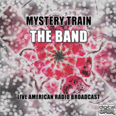 Mystery Train (Live) de The Band