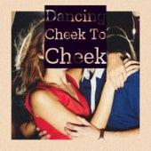 Dancing Cheek To Cheek by Various Artists
