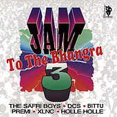 Jam To The Bhangra 3 by Various Artists