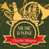 Music & Wine with Charlie Mingus, Vol. 2 de Charlie Mingus