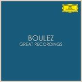Boulez - Great Recordings von Pierre Boulez