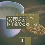 Cappuccino Grooves In The Morning - cup 8 de Frederick Flores, Clay De Vos, DJ Joseph B, Leonardo Bortolotto, Spherical Eyes, Urzupuk, DGN, Dr. Drummer, Brando Luzzanca, Examination, Count Of Montecristo, The Groove Boy, Michael Danielson, Coffee Time, Vax, Amos Martin, Thomas Gonzalez, Elvis Leroy