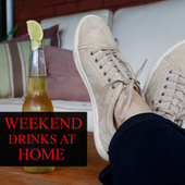 Weekend Drinks At Home by Various Artists