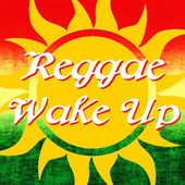 Reggae Wake Up by Various Artists