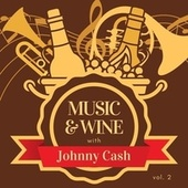 Music & Wine with Johnny Cash, Vol. 2 by Johnny Cash