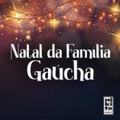 Natal da Família Gaúcha by Vários Artistas