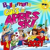 Ballermann Goes Après Ski 2021 von Various Artists