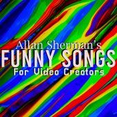 Allan Sherman's Funny Songs for Video Creators by Allan Sherman