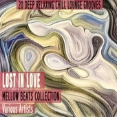Lost in Love - Mellow Beats Collection by Various Artists