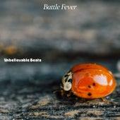 Battle Fever van Unbelievable Beatz