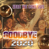 Goodbye 2020 by Various Artists