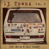 13 Towns, Vol.2 (Live) by Piet Botha (Jack Hammer)