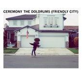 The Doldrums (Friendly City) von Ceremony