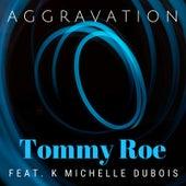 Aggravation de Tommy Roe