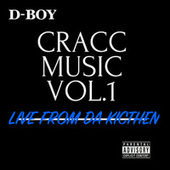Cracc Music, Vol. 1 (Live from da Kitchen) by D Boy