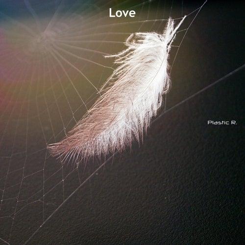 Love de Plastic R.