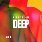 Night Glow Deep (Deep-House Collection), Vol. 1 by Various Artists