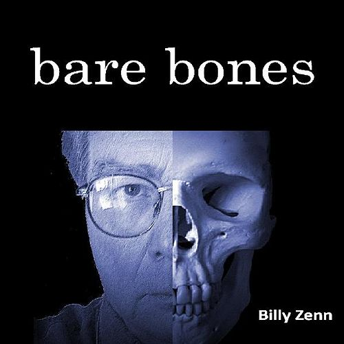 Bare Bones by Billy Zenn
