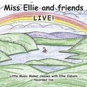 Miss Ellie and Friends Live! by Ellie Osborn
