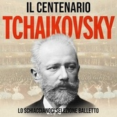 Il Centenario - Tchaikovsky (
