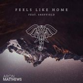 Feels Like Home by Aron Matthews