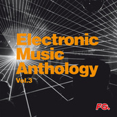 Electronic Music Anthology, Vol. 3 (by FG) by Various Artists