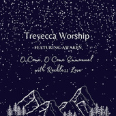 O Come O Come Emmanuel with Reckless Love by Trevecca Worship