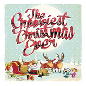 The Grooviest Christmas Ever de Various Artists