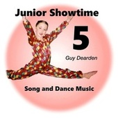 Junior Showtime 5 - Song and Dance Music by Guy Dearden