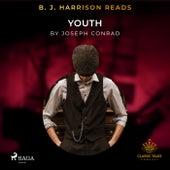 B. J. Harrison Reads Youth von Joseph Conrad