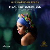B. J. Harrison Reads Heart of Darkness von Joseph Conrad