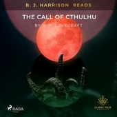 B. J. Harrison Reads the Call of Cthulhu von H.P. Lovecraft